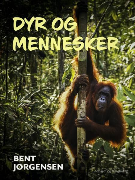 Dyr og mennesker af Bent Jørgensen