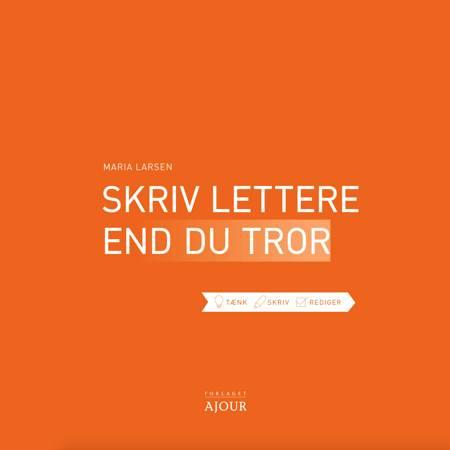 Skriv lettere end du tror af Maria Larsen