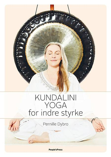 Kundalini Yoga for indre styrke af Pernille Dybro