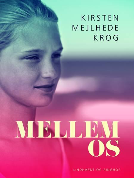 Mellem os af Kirsten Mejlhede Krog