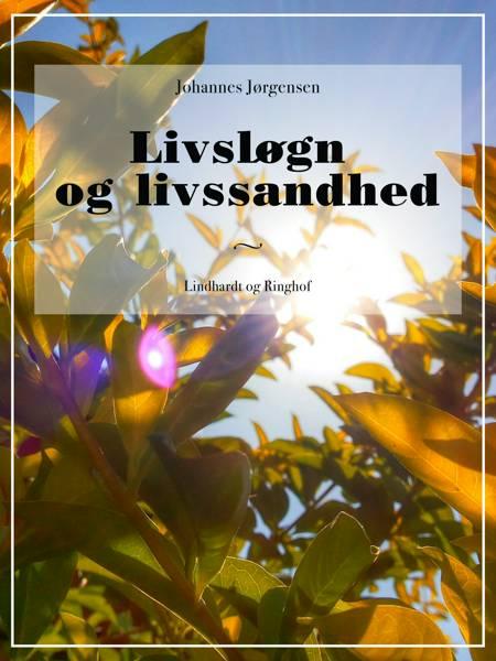 Livsløgn og livssandhed af Johannes Jørgensen