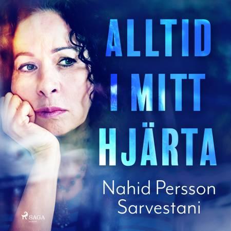 Alltid i mitt hjärta af Nahid Persson Sarvestani