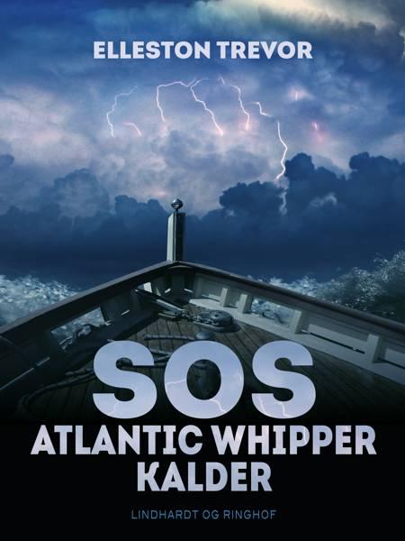 SOS Atlantic Whipper kalder ... af Elleston Trevor
