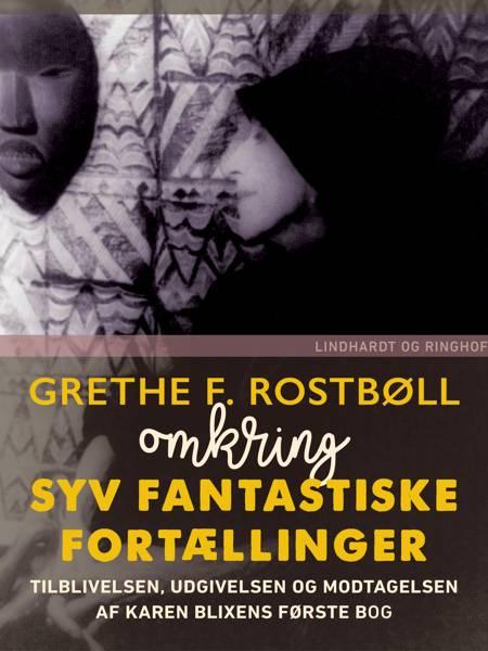 Omkring Syv fantastiske Fortællinger af Grethe F. Rostbøll