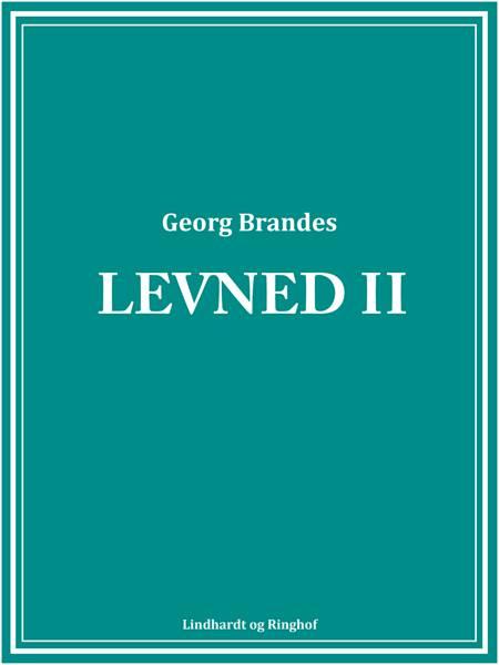 Levned II af Georg Brandes