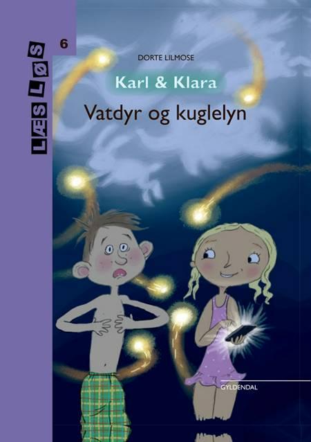 Karl og Klara. Vatdyr og kuglelyn af Dorte Lilmose