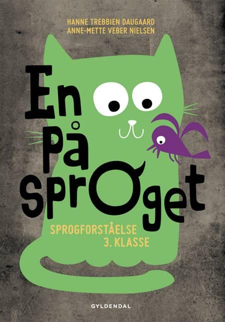 En på sproget. Sprogforståelse i 3. klasse af Anne-Mette Veber Nielsen og Hanne Trebbien Daugaard