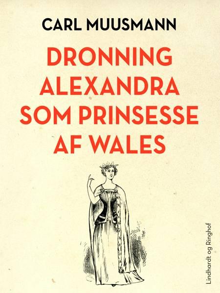 Dronning Alexandra som prinsesse af Wales af Carl Muusmann