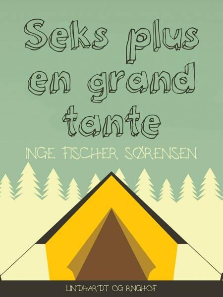 Seks plus en grandtante af Inge Fischer Sørensen