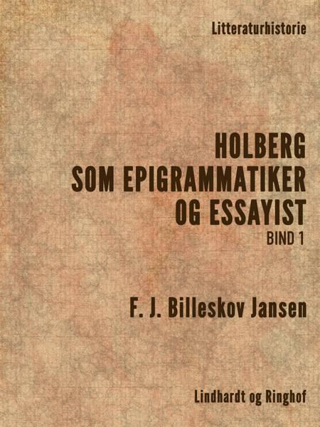 Holberg som Epigrammatiker og Essayist 1 af F. J. Billeskov Jansen
