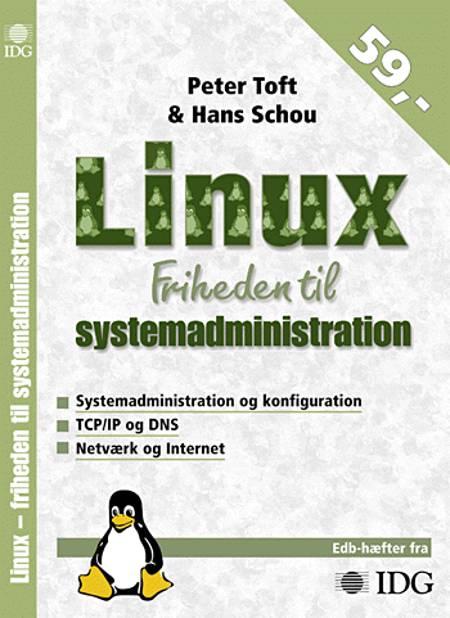 Linux - friheden til systemadministration af Peter Toft og Hans Schou