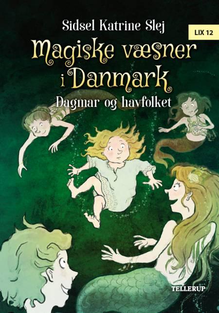 Magiske væsner i Danmark #2: Dagmar og havfolket af Sidsel Katrine Slej