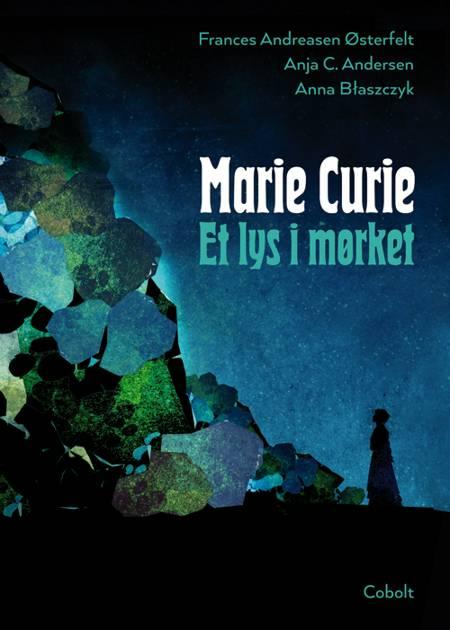 Marie Curie - Et lys i mørket af Anja C. Andersen og Frances Andreasen Østerfelt