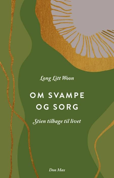 Om svampe og sorg af Long Litt Woon