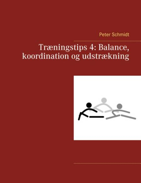 Træningstips 4: Balance, koordination og udstrækning af Peter Schmidt