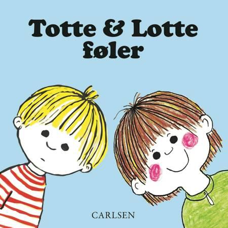 Totte og Lotte føler af Gunilla Wolde