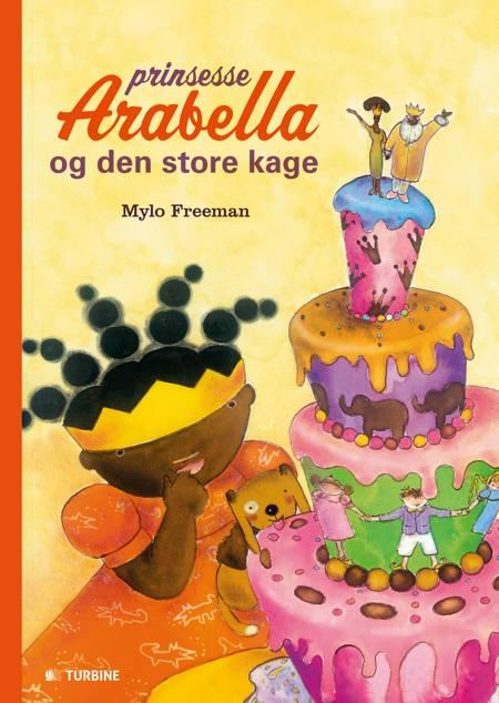 Prinsesse Arabella og den store kage af Mylo Freeman