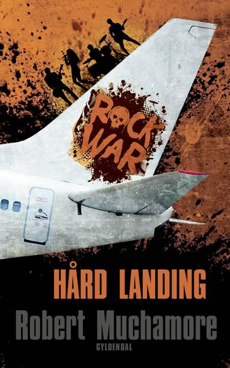 Rock War 4 - Hård landing af Robert Muchamore