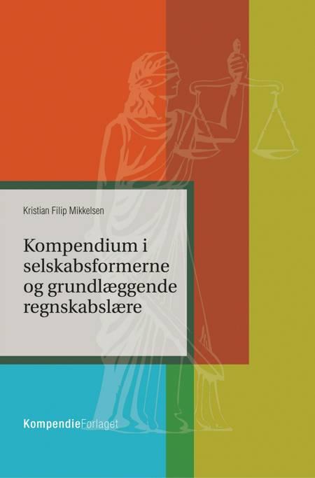 Kompendium i selskabsformerne og grundlæggende regnskabslære af Kristian Filip Mikkelsen