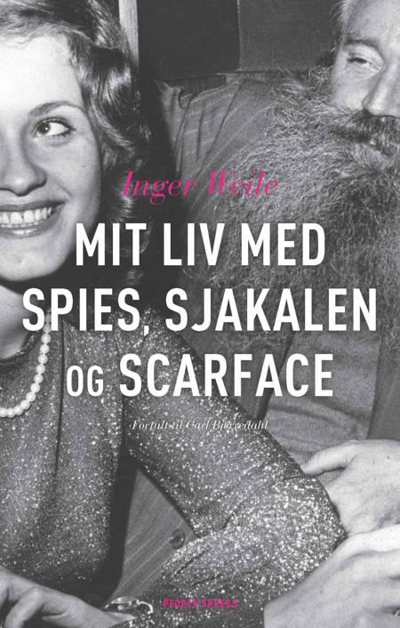 Mit liv med Spies, Sjakalen, og Scarface af Carl Bjerredahl og Inger Weile m.fl.