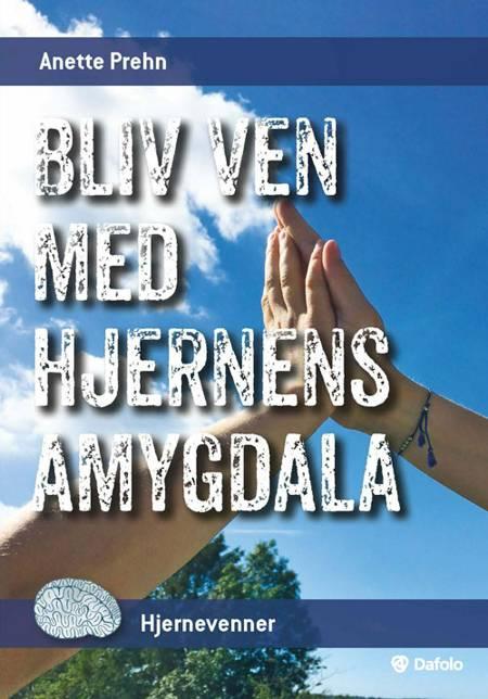 Bliv ven med hjernens amygdala (Pakke med 10 stk.) af Anette Prehn