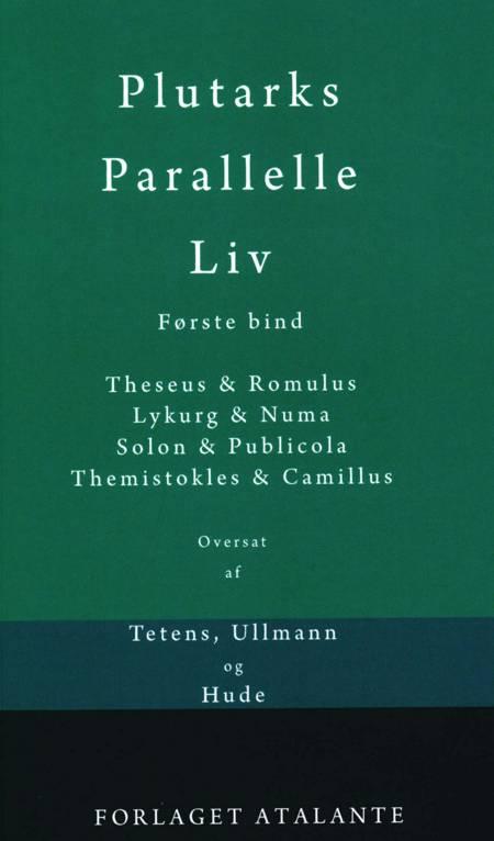 Plutarks Parallelle Liv 1 af Plutark/overs. Tetens og Ullmann og Hude