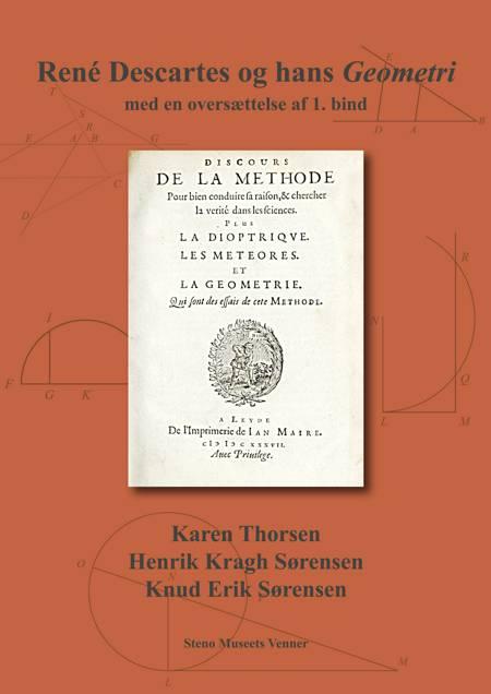 René Descartes og hans Geometri af Knud Erik Sørensen, Henrik Kragh Sørensen og Karen Thorsen