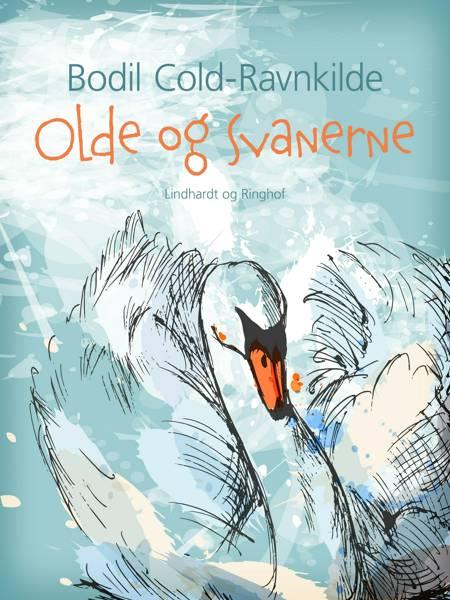 Olde og svanerne af Bodil Cold-Ravnkilde og Bodil Cold Ravnkilde
