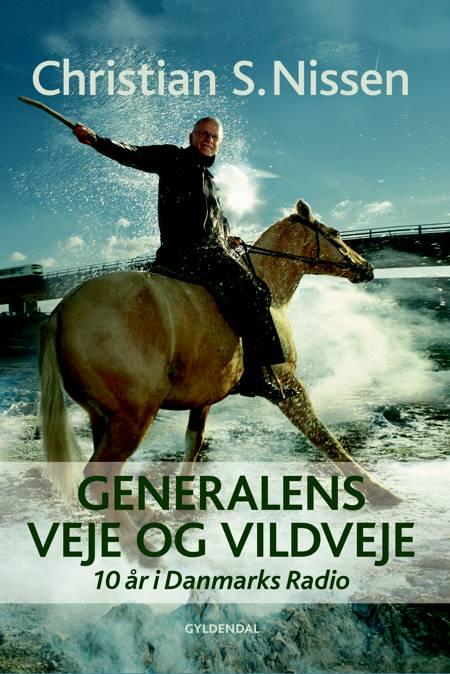 Generalens veje og vildveje af Christian S. Nissen