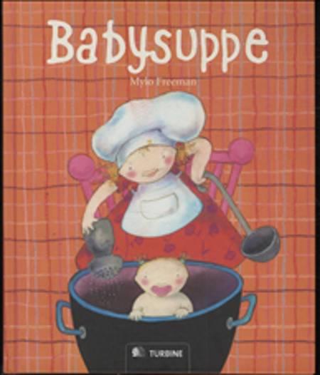 Babysuppe af Mylo Freeman