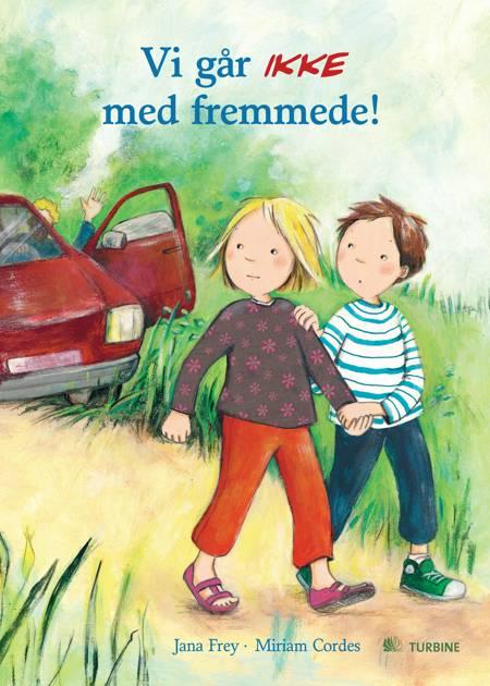 Vi går ikke med fremmede! af Jana Frey