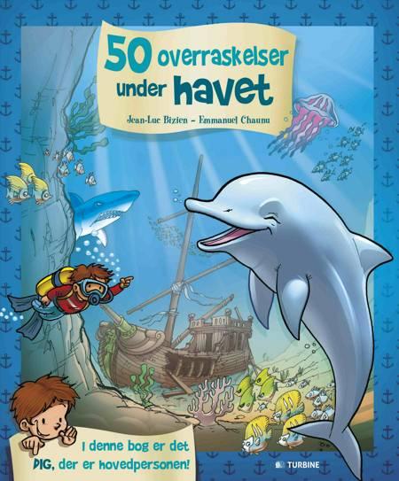 50 overraskelser under havet af Emmanuel Chaunu og Jean-Lue Bizien