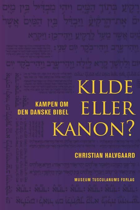 Kilde eller kanon? af Christian Halvgaard