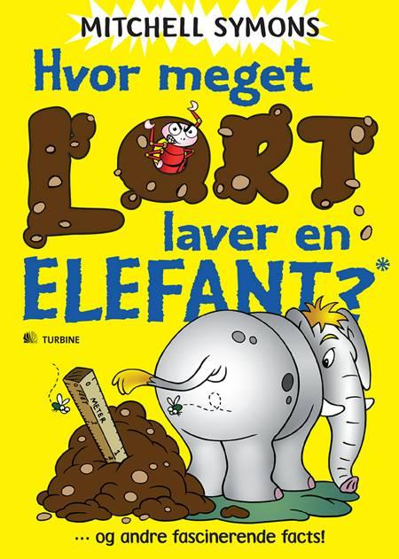 Hvor meget lort laver en elefant? og andre fascinerende facts! af Mitchell Symons