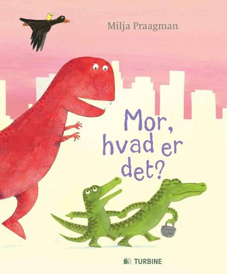 Mor, hvad er det? af Milja Praagman