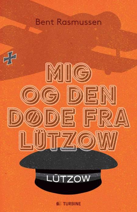 Mig og den døde fra Lützow af Bent Rasmussen