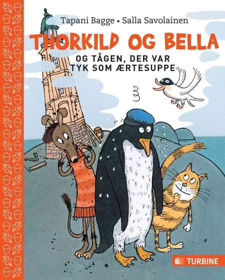 Thorkild og Bella og tågen, der var tyk som ærtesuppe af Tapani Bagge