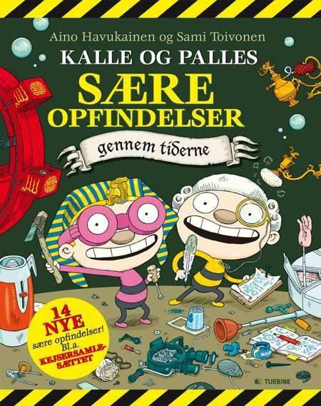 Kalle og Palles sære opfindelser gennem tiderne af Sami Toivonen og Aino Havukainen