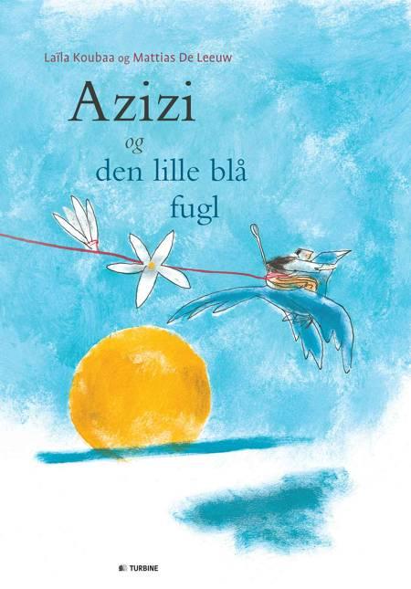 Azizi og den lille blå fugl af Laïla Koubaa