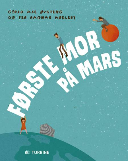 Første mor på Mars af Gyrid Axe Øvsteng