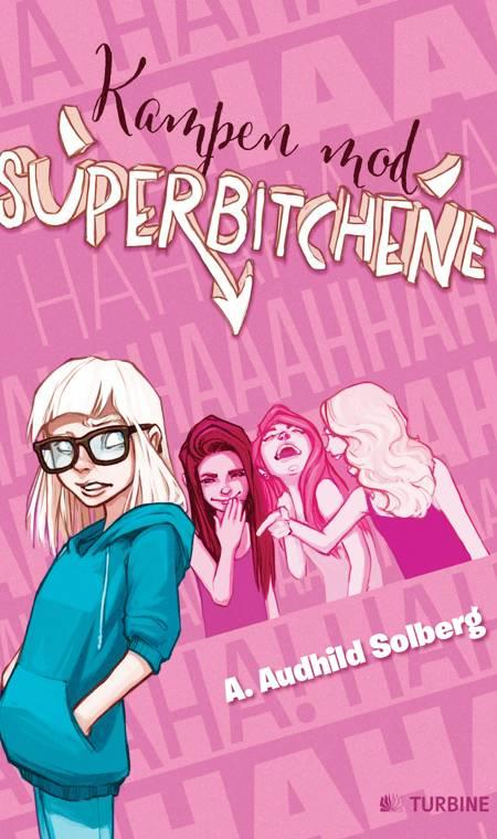Kampen mod superbitchene af A. Audhild Solberg