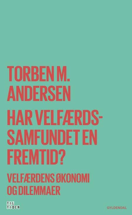 Har velfærdssamfundet en fremtid? af Torben M. Andersen