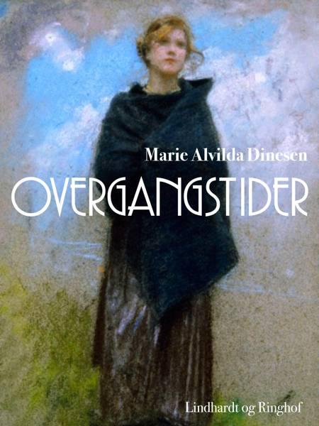 Overgangstider af Marie Alvilda Dinesen