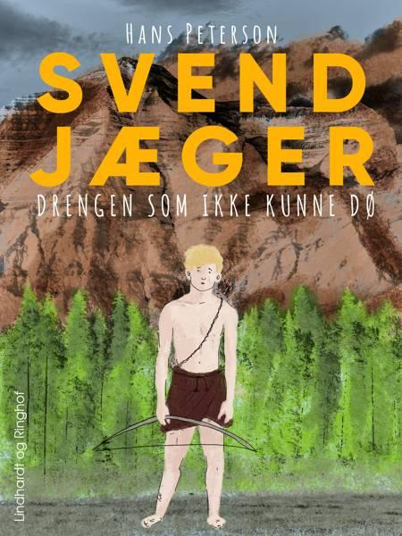 Svend Jæger - drengen som ikke kunne dø af Hans Peterson