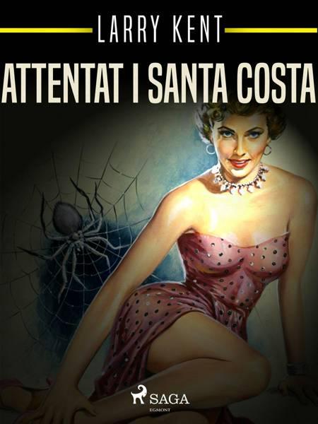 Attentat i Santa Costa af Larry Kent