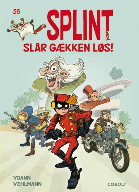 Splint & Co. 56: Splint & Co. slår gækken løs! af Yoann og Vehlman