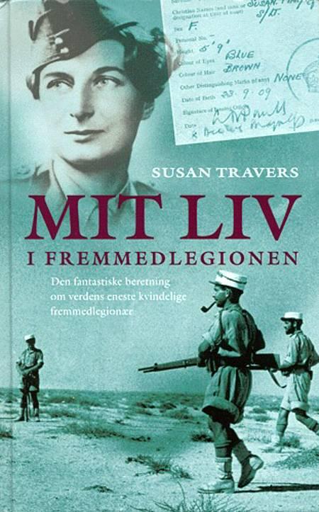 Mit liv i fremmedlegionen af Susan Travers
