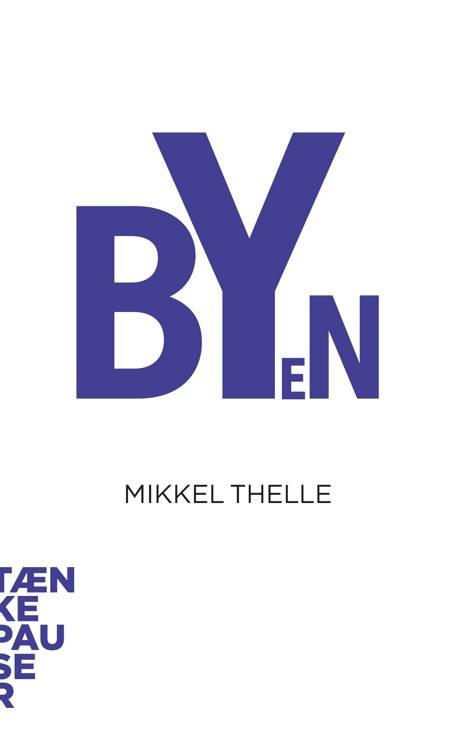 Byen af Mikkel Thelle