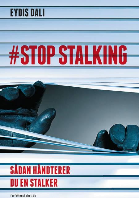 STOP STALKING af Eydis Dali