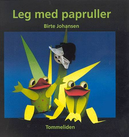 Leg med papruller af Birte Johansen